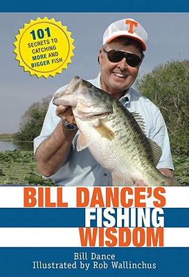 Bill Dance's Fishing Wisdom By Dance, Bill