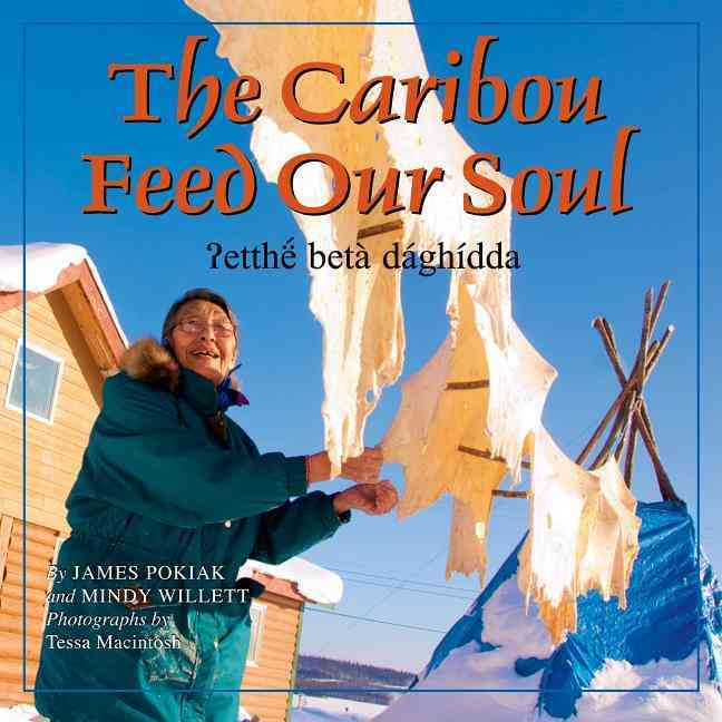 The Caribou Feed Our Soul By Enzoe, Pete/ Willett, Mindy/ Macintosh, Tessa (PHT)